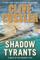 Shadow Tyrants - Clive Cussler